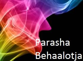 Parasha Behaalotja